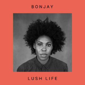 Bonjay – Lush Life album cover